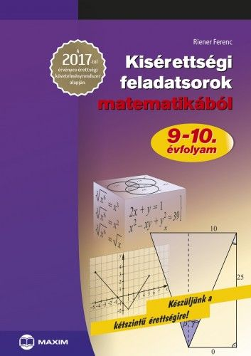Kisérettségi feladatsorok matematikából 9-10. évfolyam - 2017-től érvényes