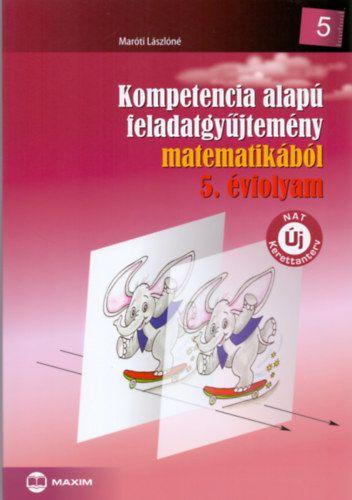 Kompetencia alapú feladatgyűjtemény matematikából 5. évfolyam - Maróti Lászlóné pdf epub