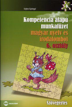 Kompetencia alapú munkafüzet magyar nyelv és irodalomból 7. osztály - Szövegértés