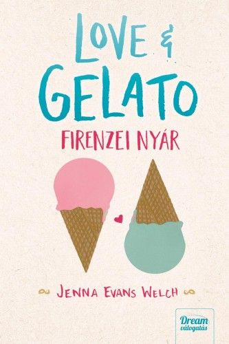 Love & Gelato - Firenzei nyár - Jenna Evans Welch |