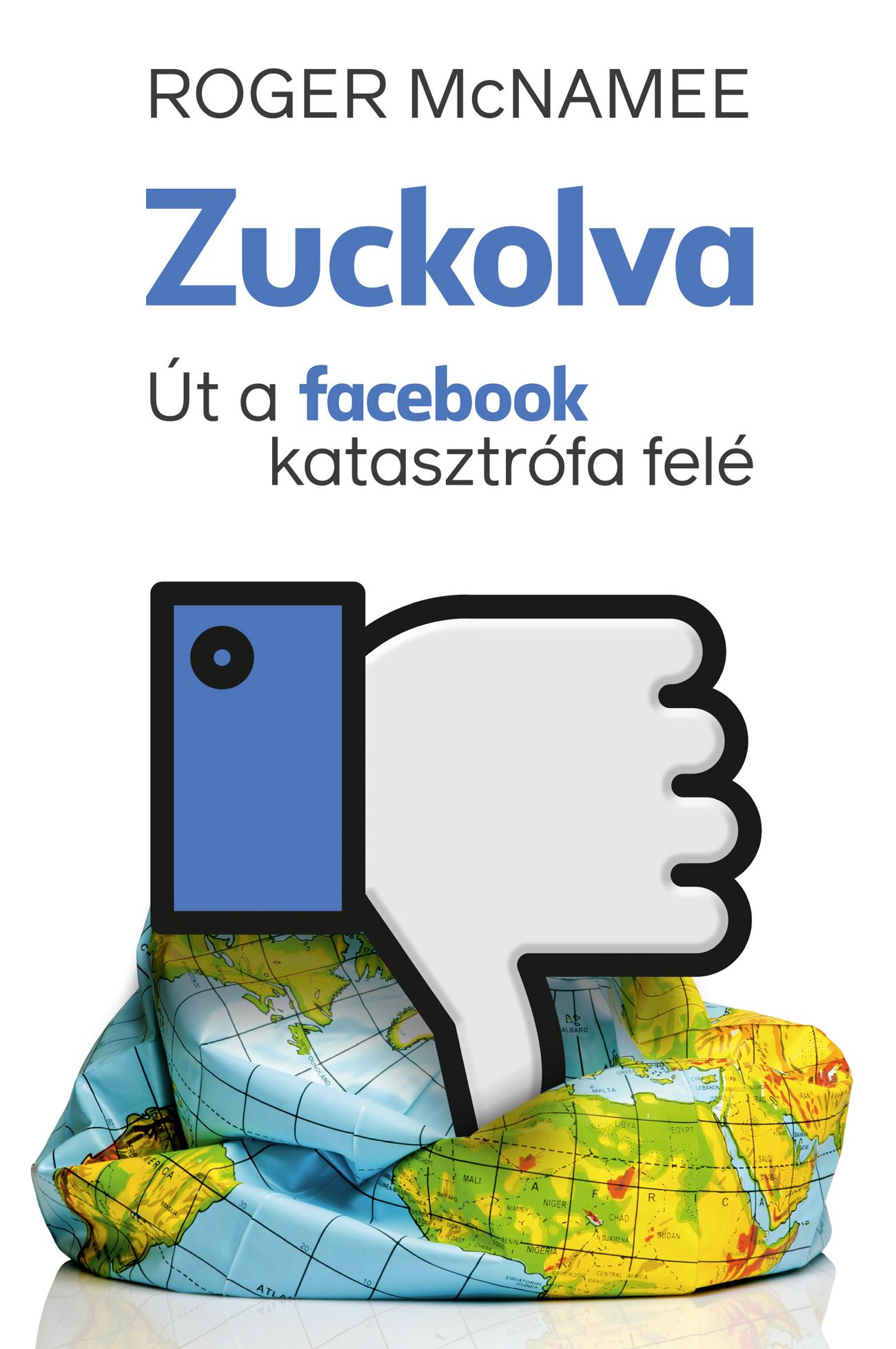 Zuckolva – Út a facebook katasztrófa felé