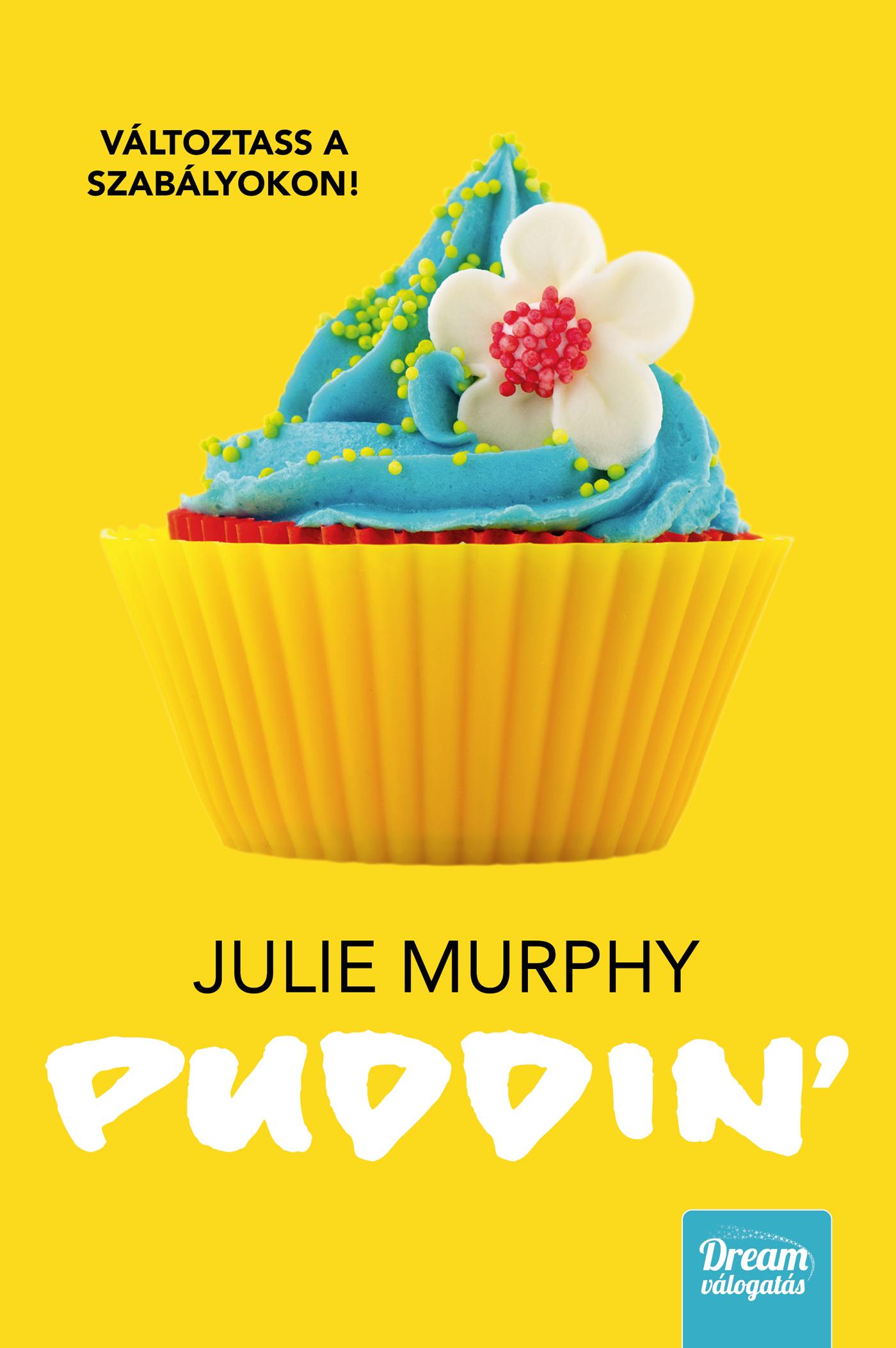 Puddin' – Változtass a szabályokon!