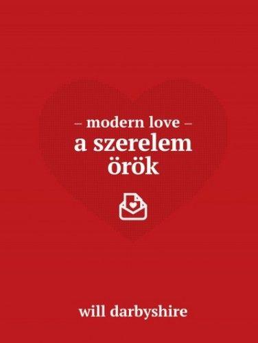 Modern love - A szerelem örök - Will Darbyshire pdf epub
