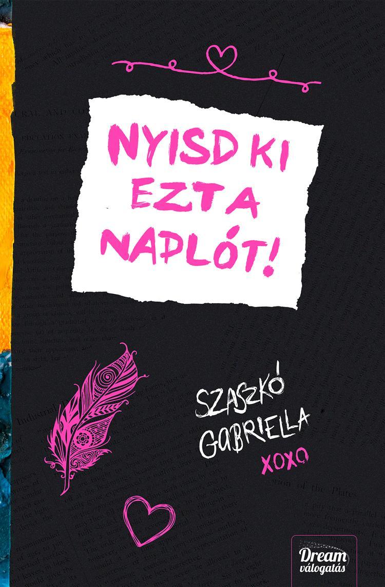 Nyisd ki ezt a naplót - Szaszkó Gabriella pdf epub