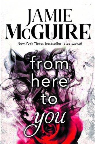 From Here to You – Perzselő menedék - Jamie McGuire pdf epub