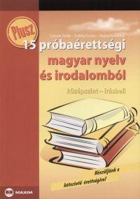 Plusz 15 próbaérettségi magyar nyelv és irodalomból - Középszint - Írásbeli