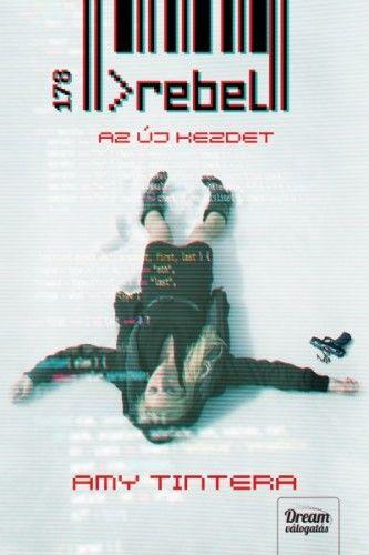 Rebel - Az új kezdet - Amy Tintera pdf epub