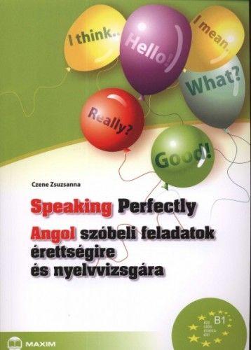Speaking Perfectly - Angol szóbeli feladatok érettségire és nyelvvizsgára
