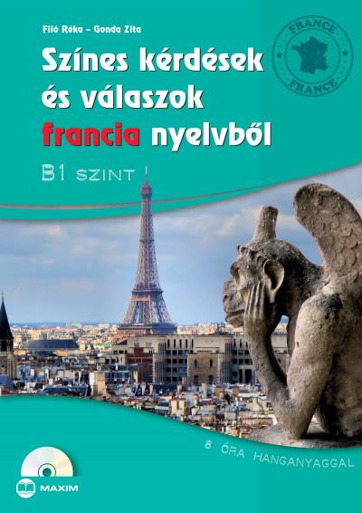 Színes kérdések és válaszok francia nyelvből - B1 szint (CD melléklettel)