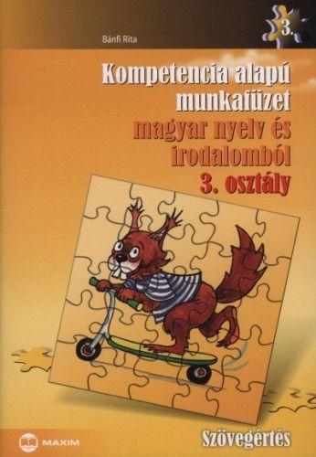 Kompetencia alapú munkafüzet magyar nyelv és irodalomból 3. osztály