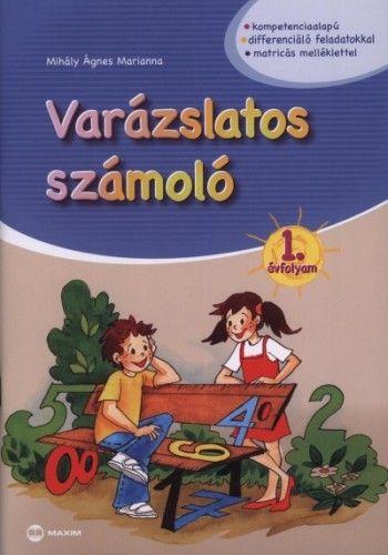 Varázslatos számoló 1. évfolyam - Matricákkal - Mihály Ágnes Marianna |