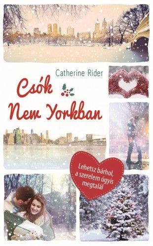 Csók New Yorkban - Catherine Rider pdf epub