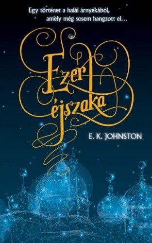 Ezer éjszaka - E. K. Johnston |