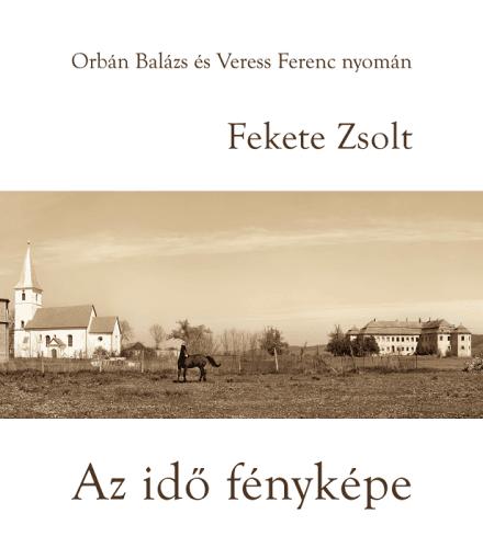 Az idő fényképe - Fekete Zsolt pdf epub
