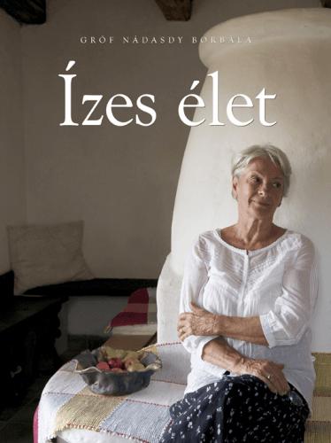 Ízes élet - Gróf Nádasdy Borbála pdf epub