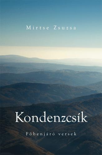 Kondenzcsík - főbenjáró versek - MIRTSE ZSUZSA pdf epub