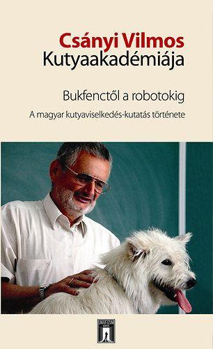Csányi Vilmos kutyaakadémiája - Csányi Vilmos pdf epub