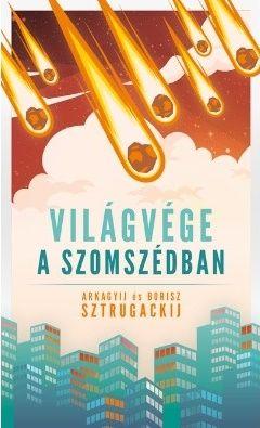 Világvége a szomszédban - Borisz Sztrugackij |