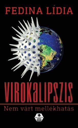 Virokalipszis - Nem várt mellékhatás - Fedina Lídia pdf epub