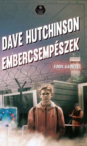 Európa alkonya 1.- Embercsempészek - Dave Hutchinson pdf epub
