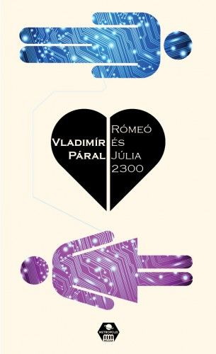 Rómeó és Júlia 2300 - Vladimir Páral pdf epub