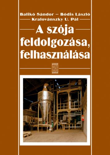 A szója feldolgozása, felhasználása - Balinkó Sándor pdf epub