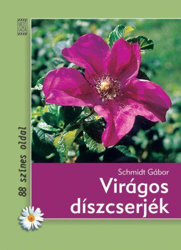 Virágos díszcserjék - Pápai Gábor |