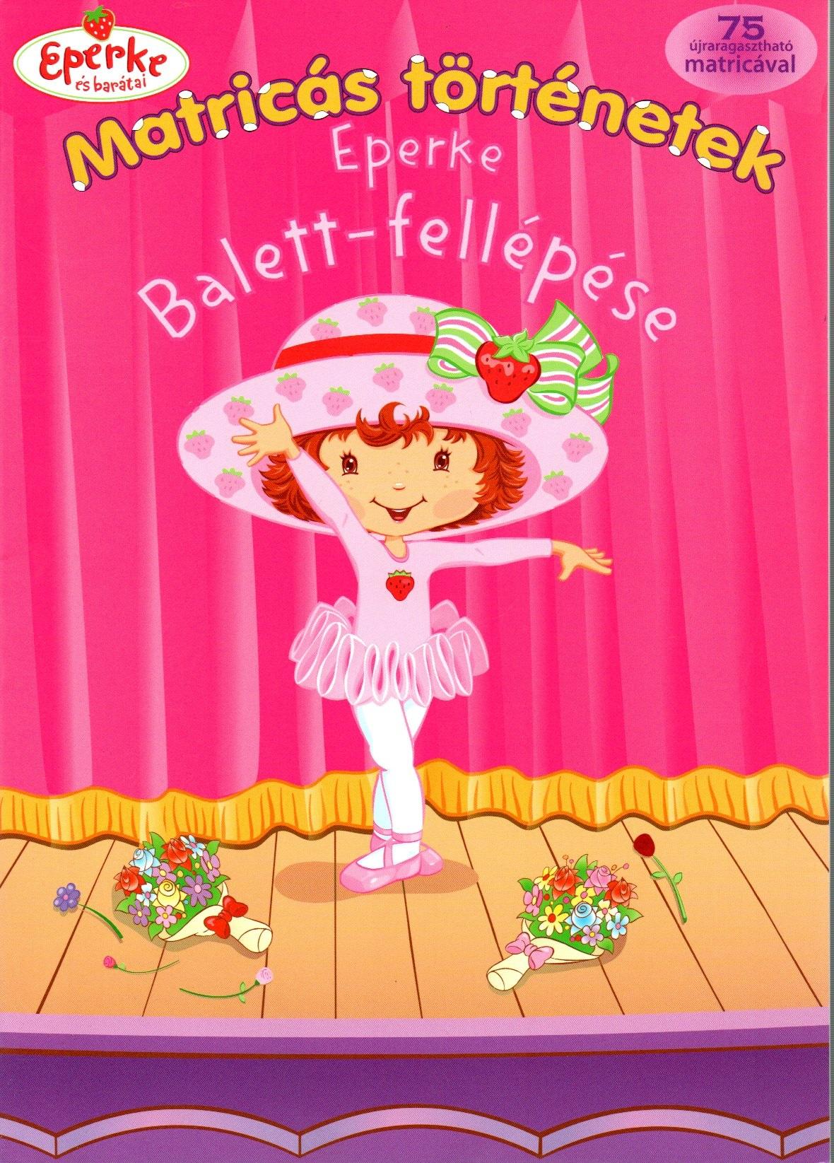 Eperke balett-fellépése - Matricás történetek