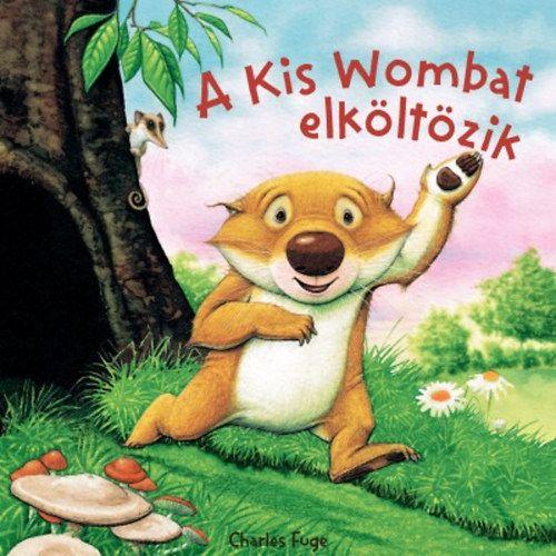 A kis Wombat elköltözik - Charles Fuge pdf epub