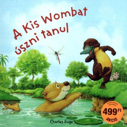 A kis Wombat úszni tanul - Charles Fuge pdf epub