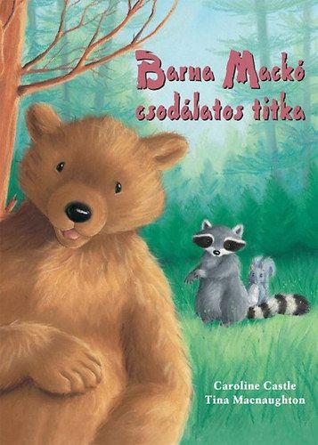Barna Mackó csodálatos titka