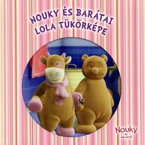 Nouky és barátai - Lola tükörképe