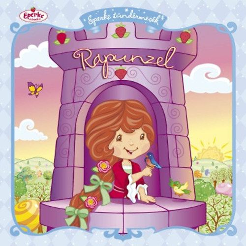 Rapunzel - Eperke tündérmesék
