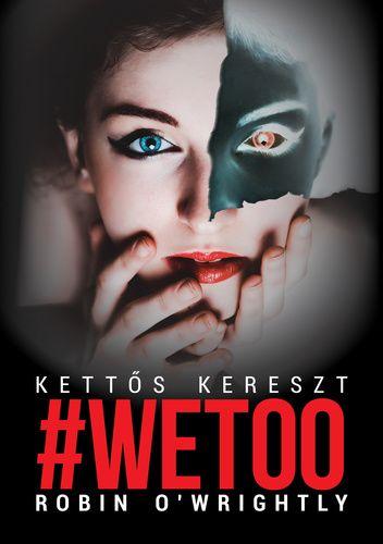 Kettős kereszt - #Wetoo 1.