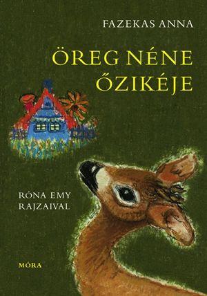 Öreg néne őzikéje - Fazekas Anna pdf epub