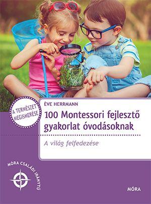 100 Montessori fejlesztő gyakorlat óvodásoknak - Éve Herrmann pdf epub
