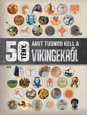 50 tény, amit tudnod kell a vikingekről - Philip Parker pdf epub
