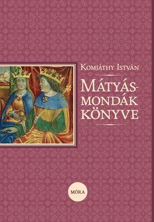 Mátyás-mondák könyve