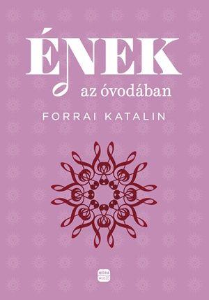 Ének az óvodában - Forrai Katalin pdf epub