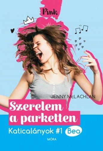 Szerelem a parketten # Bea - Jenny McLachlan pdf epub
