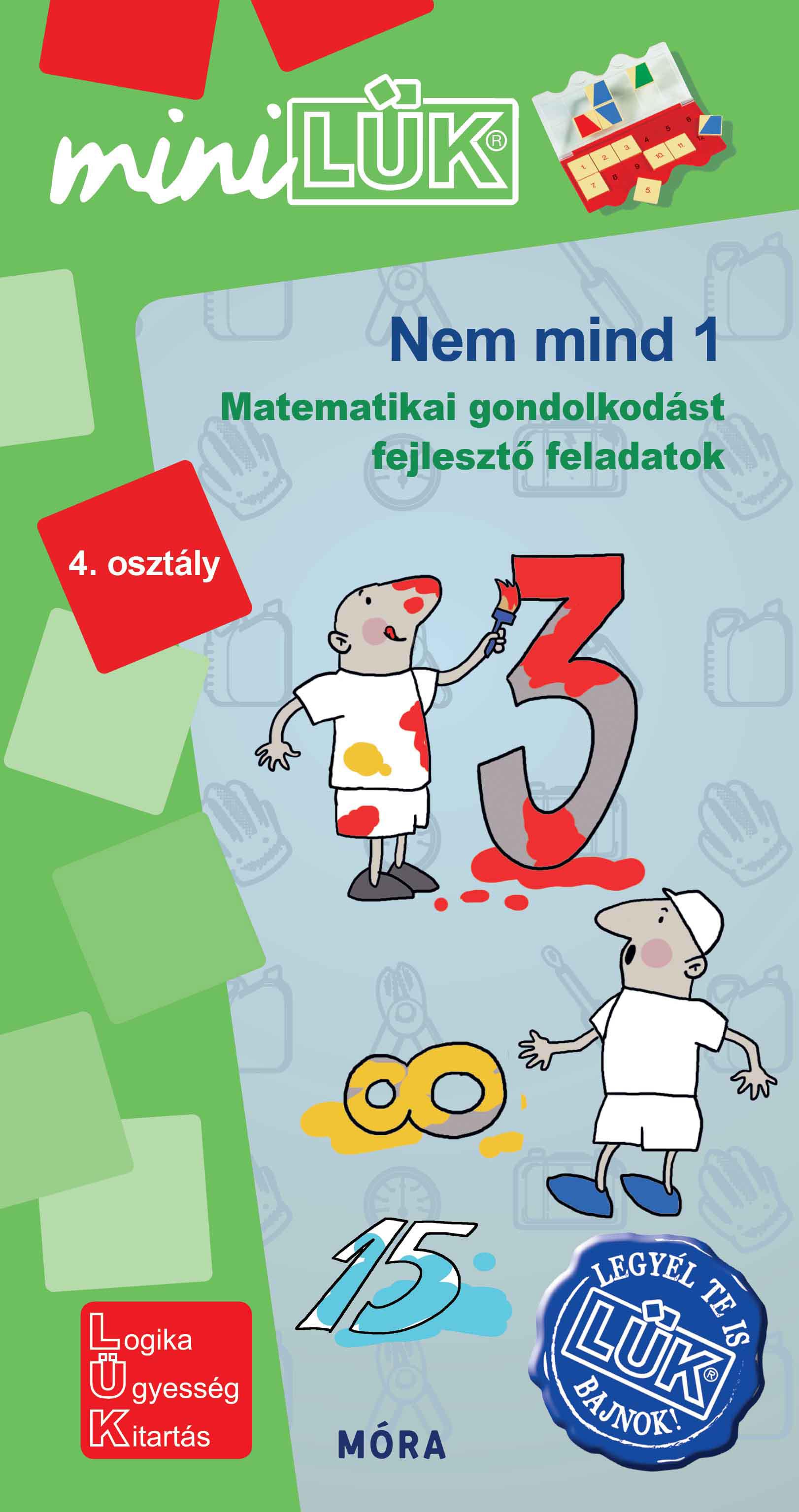 Nem mind 1 - 4. osztály - Matematikai gondolkodást fejlesztő feladatok - miniLÜK