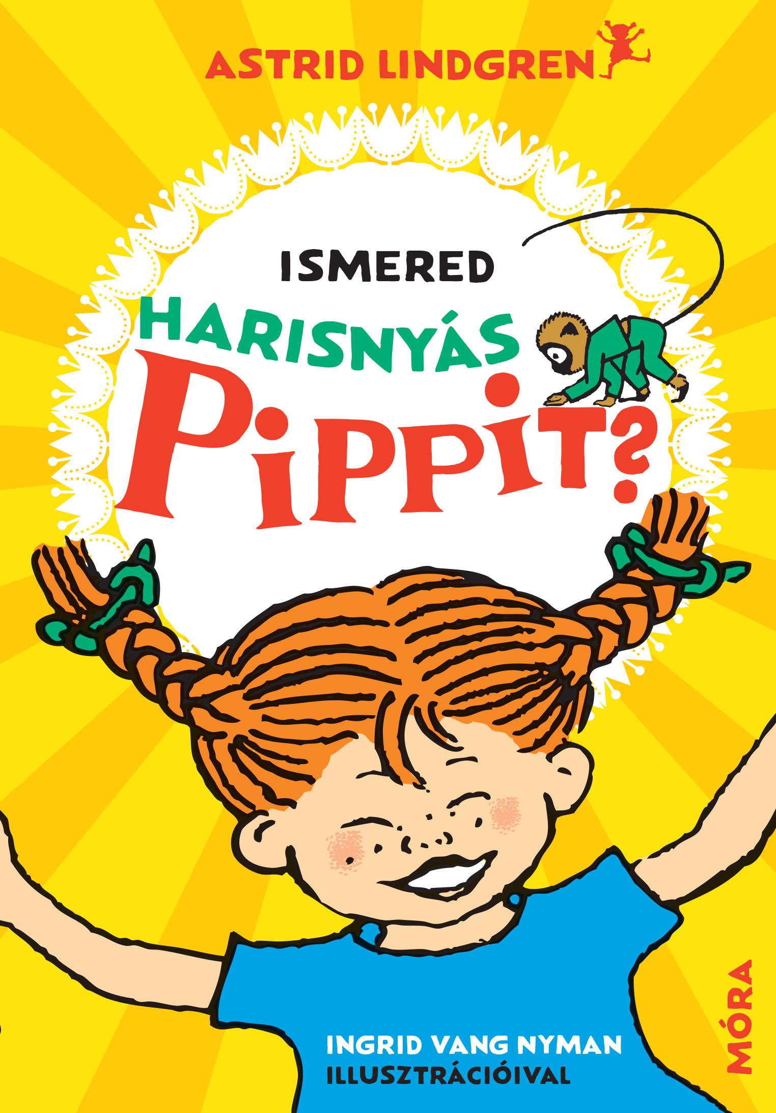 Ismered Harisnyás Pippit? - Astrid Lindgren |