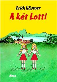 A két Lotti - Erich Kästner |