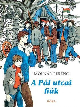 Móra Ferenc - A Pál utcai fiúk