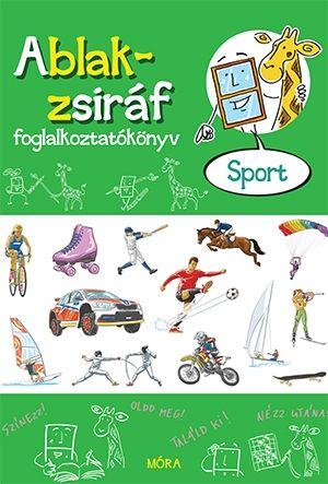 Ablak-zsiráf – Sport - Foglalkoztatókönyv