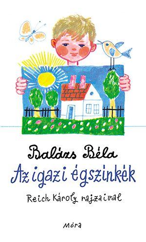 Az igazi égszínkék - Balázs Béla |