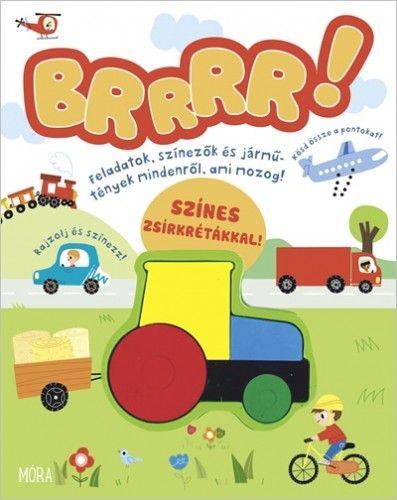 Brrr - Feladatok, színezők és jármű-tények mindenről, ami mozog - Claire Sipi pdf epub