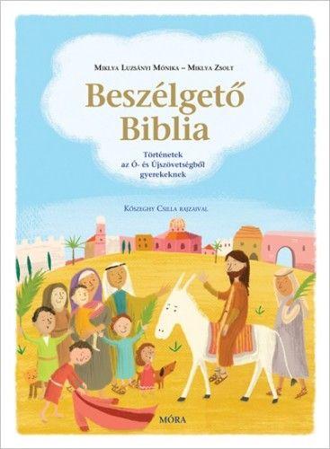 Beszélgető Biblia - Miklya Zsolt |