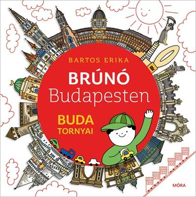 Buda tornyai - Brúnó Budapesten 1. - Bartos Erika |