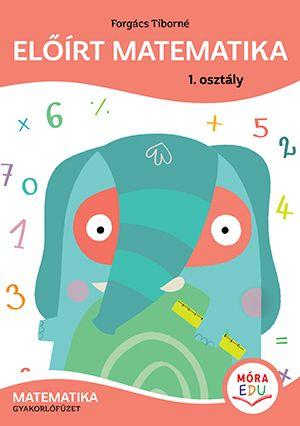 Előírt matematika 1. osztály - Matematika gyakorlófüzet